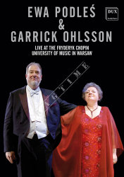 Dux 9883 Ewa Podleś & Garrick Ohlsson: DVD Live at The Fryderyk Chopin University in Warsaw