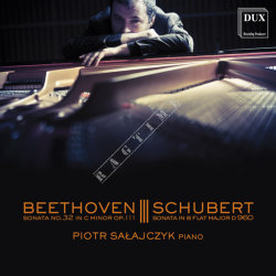 Dux 838 Beethoven: Sonata No.32 in C minor op.111. Schubert: Sonata in B flat major D 960
