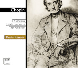 Dux 504 Kenner plays Chopin (4 Scherzos and other works for Piano solo)